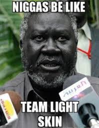 Light Skinned Niggas Team Light Skin Niggas Be Like Pinterest Light Skin