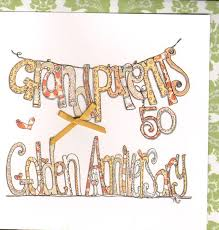 50th wedding anniversary greetings grandparents golden wedding anniversary card karenza paperie