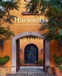 spanish colonial homes haciendas spanish colonial houses in the u s and mexico by linda