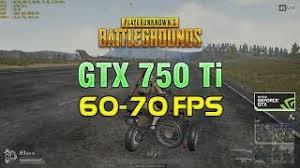 pubg 750 ti gtx 750 ti playerunknown s battlegrounds optimization upto 60 70