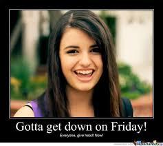 Rebecca Black Friday Meme - never thought rebecca black was a porn director by garrett2169