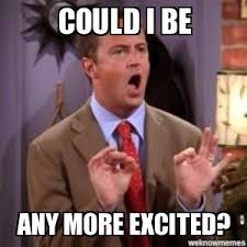 Excited Memes - chandler bing weknowmemes generator