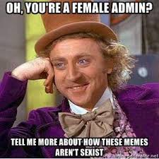 Admin Meme - gender flame war s byu memes and the f word feminism young