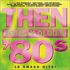 totally 80s cd various artists then totally oldies 80 s
