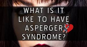 what is it like to asperger