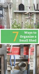 How To Make A Small Outdoor Shed by How To Organize A Shed With Limited Space