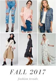 fashion trends 2017 fall 2017 fashion trends what to wear love me trender blog