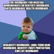 Insurance Meme - meme creator the insurance you need are homeowner s or renter s