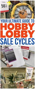 how to when every item at hobby lobby goes on sale lobbies
