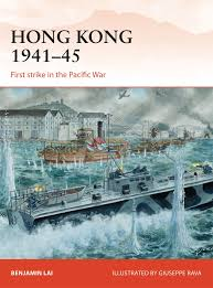 hong kong 1941 45 first strike in the pacific war campaign