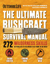 the ultimate bushcraft survival manual tim macwelch the editors