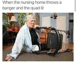 Nursing Home Meme - the best nursing home memes memedroid