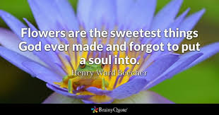 Life Of A Flower - flowers quotes brainyquote