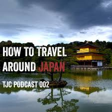 how to travel images The jet coaster podcast 002 how to travel around japan jpeg
