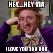 Love You Too Meme - hey hey tia i love you too boo willy wonka meme generator