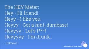 Heyyy Meme - hey meter hey hi friend heyy i like you heyyy get a hint