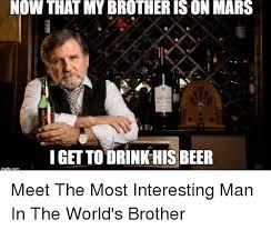 World S Most Interesting Man Meme - 25 best memes about most interested man in the world most