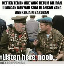 Icak Meme - 25 best memes about listen here noob listen here noob memes