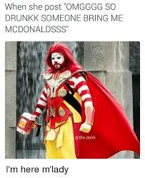 Macdonalds Meme - 25 best memes about mcdonald mcdonalds dank memes and dank