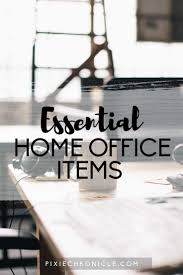 essential home office items pixiechronicle lifestyle and