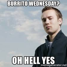 Hell Yes Meme - burrito wednesday oh hell yes smug dhh meme generator