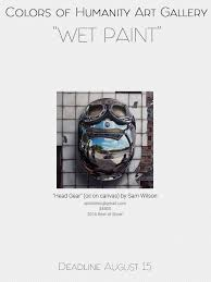 call for entries wet paint art and art deadlines com