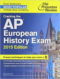 cracking the ap european history 2018 edition proven techniques to help you score a 5 college test preparation how to survive ap european history the wrangler