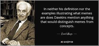 Memes Define - ernst mayr quote in neither his definition nor the exles