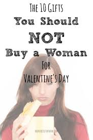 what to buy for s day the 10 gifts you should never buy a woman for s day