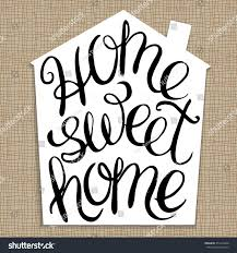 home sweet home hand lettering calligraphic stock vector 351619340