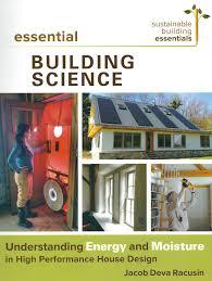House Essentials by Building Science Information For Builders Greenbuildingadvisor Com