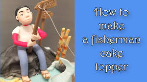 fisherman cake topper how to make a fisherman cake topper jak zrobić figurkę wędkarza