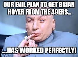 Brian Hoyer Memes - dr evil pinky memes imgflip