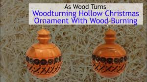 woodturning hollow christmas ornament with wood burning on vimeo
