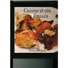 au feminin cuisine cuisine et vin au feminin librairie gourmande