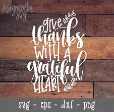 thanksgiving give thanks give thanks svg grateful heart svg thanksgiving svg fall svg
