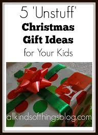 all kinds of things 5 u0027un stuff u0027 christmas gift ideas for kids