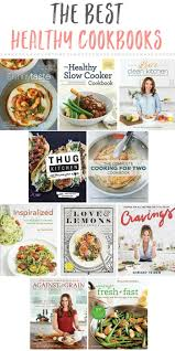 the best healthy cookbooks for your kitchen u2022 the live fit girls