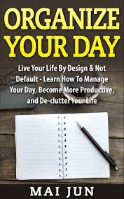 Organize Day Buy Organizing And Home Cleaning How To De Clutter Organize