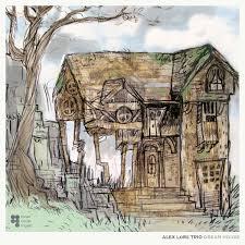 dream house alex lore trio dream house alex lore