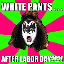 Labor Day Meme - white pants after labor day shocked gene simmons