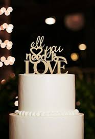all you need is cake topper all you need is cake topper unique wedding cake