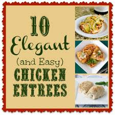 cuisine entree 10 chicken entrees this gal cooks
