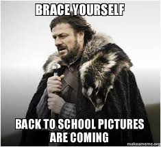 Back To School Meme - brace yourself back to school pictures are coming brace yourself