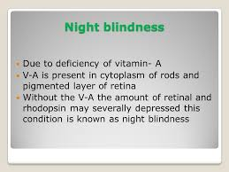 Night Blindness Caused By Vitamin A Deficiency Retina And Retinal Vascular Diseases Ppt Download