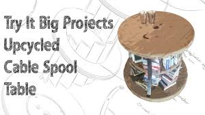 try it big projects upcycled cable spool table youtube