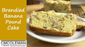 brandied banana pound cake recipe youtube