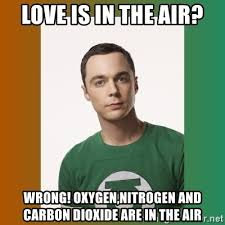Love Is In The Air Meme - love is in the air wrong oxygen nitrogen and carbon dioxide are