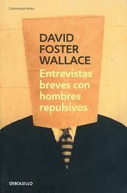 Entrevistas Breves con Hombres Repulsivos - David Foster Wallace Images?q=tbn:ANd9GcQ4m8qZg8n2rYzsvPNRgpz8S5Oi2Ite6pUtSbKpnBUd-UZII7wiVg