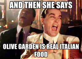 Meme Generator Goodfellas - and then she says olive garden is real italian food ray liotta